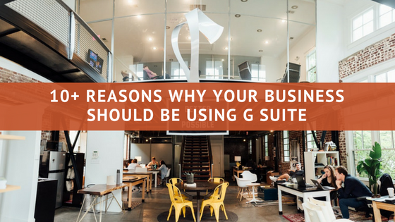 10+ Reasons to Move to G Suite