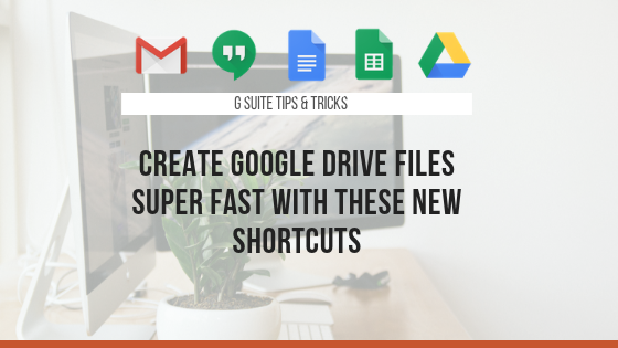 Create Google Drive Files With New Shortcuts