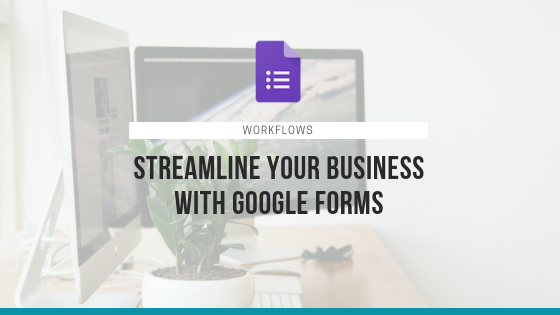 Streamline Your Business with Google Forms!