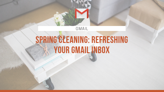 Spring Cleaning: Refreshing Your G Mail Inbox